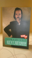 Kicking Against the Pricks: Nick Cave - Ultimativni vodič kroz djela