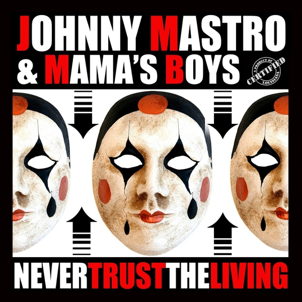 johnny-mastro-mama-s-boys-never-trust-the-living