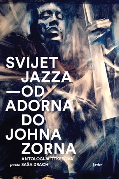 Svijet jazza : Od Adorna do Johna Zorna