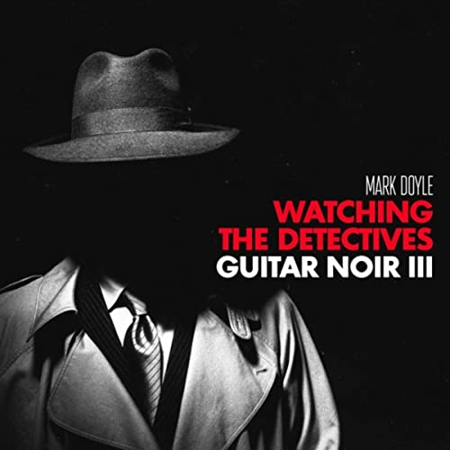 Watching the Detectives - Guitar Noir III